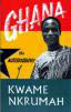 Kwame Nkrumah - First president of Ghana