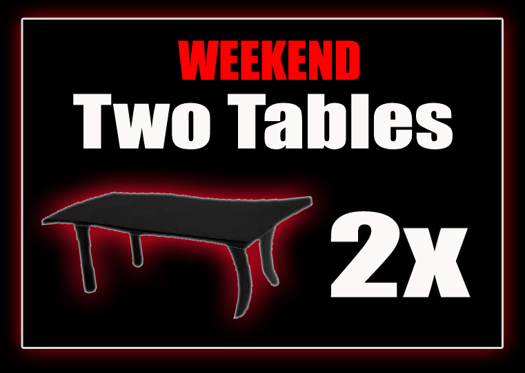 2 x Tables - WEEKEND