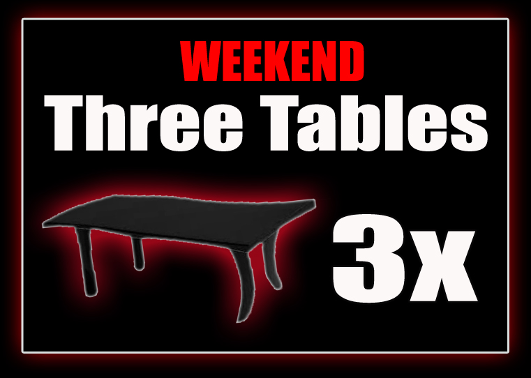 3 x Tables - WEEKEND