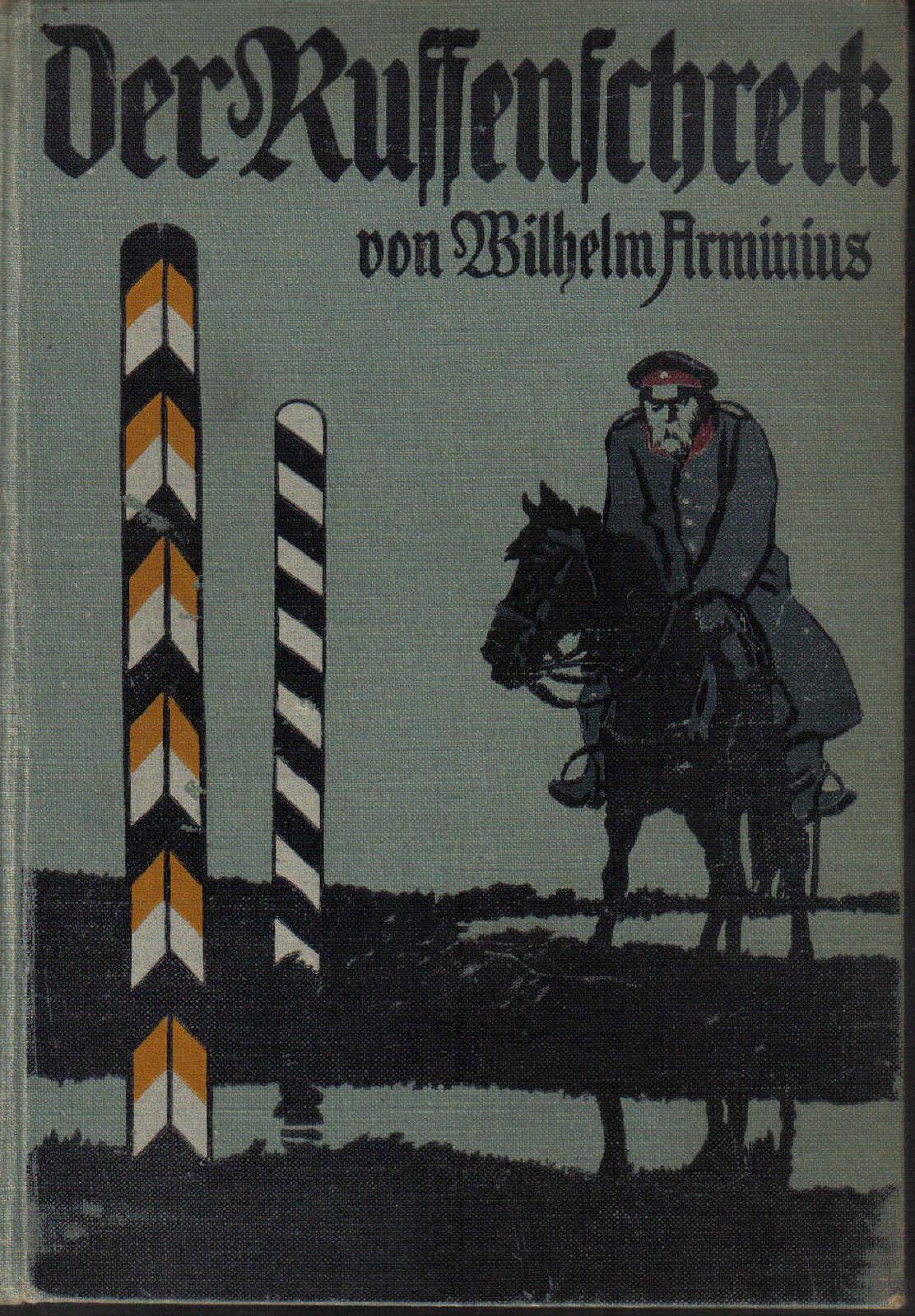 W. Arminius Der Russenschreck Hindenburg in der Schlacht bei Tannenberg 1914