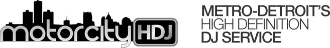 Vote 4 MOTOR CITY HDJ as the best DJ in Metro-Detroit! CLICK HERE!