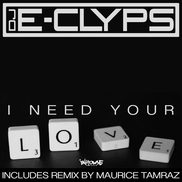 dj-e-clyps-i-need-your-love