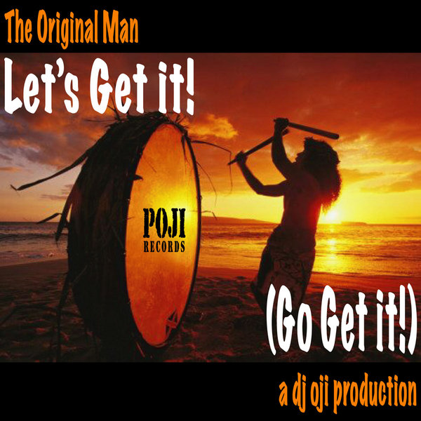 DJ OJI presents The Original Man  Let's Get It