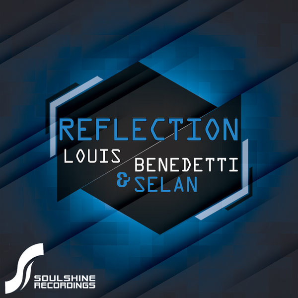 Louis Benedetti Feat. Selan Reflections